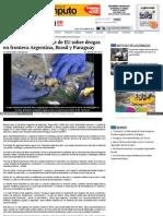 """Arbitrario"""", El Informe de EU Sobre Drogas en Frontera Argentina, Brasil y Paraguay"""