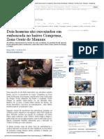 Dois Homens São Executados Em Emboscada No Bairro Compensa, Zona Oeste de Manaus _ Notícias _ Acritica