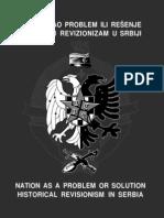 NACIJA Kao Problem Ili Rešenje-Istorijski Revizionizam u Srbiji