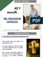 Identidad y Misión Del Educador Católico