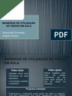 Maneiras de Utilização de Vídeos Em Aula