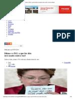 Dilma e o PiG_ o Que for Dito Será Usado Contra Você _ Conversa Afiada