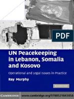Ray Murphy-UN Peacekeeping in Lebanon, Somalia and Kosovo_ Operational and Legal Issues in Practice (2007)