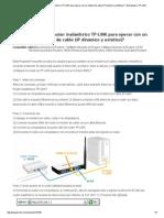 ¿Cómo Instalo El Router Inalámbrico TP-LINK Para Operar Con Un Módem de Cable (IP Dinámico y Estático)_ - Bienvenido a TP-LINK