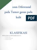 DIAGNOSA BANDING Tumor Ganas Pada Kulit