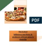 Infiintarea unei firme de producere si livrare pizza la domiciliu