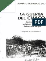 LA GUERRA DEL CHACO Roberto Querejazu Calvo
