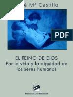 Castillo Jose Maria - El Reino de Dios - Por La Vida Y La Dignidad de Los Seres Humanos
