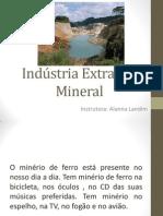 Indústria Extrativa Mineral
