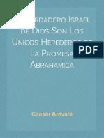 El Verdadero Israel de Dios Son Los Unicos Herederos de La Promesa Abrahamica