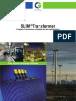 SLIM®Transformer