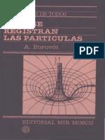 Cómo Se Registran Las Partículas (a. Borovoi - Editorial MIR)(1)