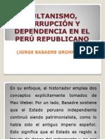 SULTANISMO, CORRUPCIÓN Y DEPENDENCIA EN EL PERÚ.pptx