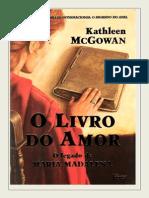 O Legado de Maria Madalena II - O Livro Do Amor - Kathleen McGowan