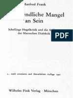 Manfred Frank Der Unendliche Mangel an Sein Schellings Hegelkritik Und Die Anfänge Der Marxschen Dialektik 1992