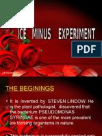 Ice Minus Experiment