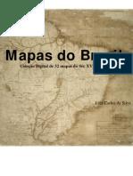 Mapas Antigos do Brasil - Coleção Digital de 32 mapas do Séc XVI ao XIX