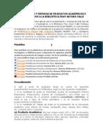 Presentación y Entrega de Productos Académicos e Investigativos a La Biblioteca Fray Arturo Calle