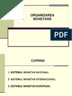 Tema 4 Organizarea Monetara