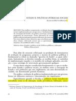 HOFLING, ELOISA de MATTOS. Estado e Políticas (Públicas) Sociais. Cad. CEDES [Online]. 2001, Vol.21, n.55, Pp. 30-41. ISSN 0101-3262. Ok