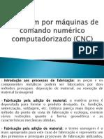 Usinagem Por Máquinas de Comando Numérico Computadorizado (CNC)