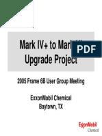 MarkIV to MarkVI UpgradeProject Jeff Gillis ExxonMobilChemical Frm6UG05