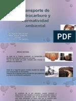 Transporte de Petroleo y Normatividd Ambiental (1)