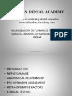 Neurosensory Disturvances Following Surgucal Removal of Mandibular Third Molar / orthodontic courses by Indian dental academy