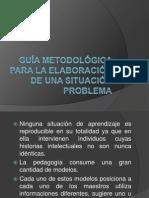 Guía Metodológica Para La Elaboración de Una Situación