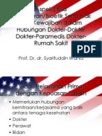 Aspek Etika Kedokteran Atau Bioetik Serta Hak Dan Kewajiban Dalam Hubungan Dokter-Dokter, Dokter-Paramedis, Dokter-Rumah Sakit