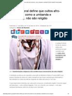 Justiça Federal Define Que Cultos Afro-brasileiros, Como a Umbanda e Candomblé, Não São Religião _ Portal Geledés