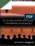 077 William Wagner El Plan Del Islam Para Cambiar Al Mundo