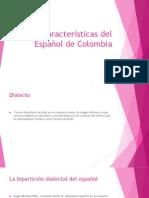 Características Del Español de Colombia