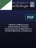 Arq Bras Cardiol_2013_I Diretriz de Ressuscitação Cardiopulmonar e Cuidados Cardiovasculares de Emergência Da Sociedade Brasileira de Cardiologia