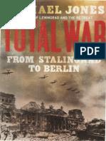 Total War From Stalingrad to Berlin by Michael Jones