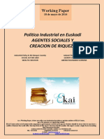 Política Industrial en Euskadi. AGENTES SOCIALES Y CREACION DE RIQUEZA (Es) Industrial Policy in the Basque Country. SOCIAL ACTORS AND WEALTH CREATION (Es) Industri Politika Euskadin. GIZARTE ERAGILEAK ETA ABERASTASUNAREN SORRERA (Eus)