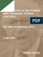 Storia e Cronaca a Volo d'Angelo Sulla Monnezza Di Roma e Del Lazio.dal 1944 Al 9 Gennaio 2014...e Non Solo