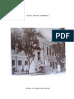 Escola Normal Em Teresina (1864 - 2003) - Reconstruindo Uma Memória Da Formação de Professores