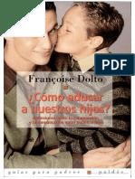 Francoise Dolto - ¿Como Educar a Nuestros Hijos? (Fragmento Google Books)