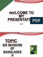 Six Seasons of Bangladesh- Presentation