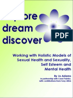 Adams, Jo Et Al - Explore, Dream, Discover - Working With Holistic Models of Sexual Health and Sexuality, Self Esteem and Mental Health