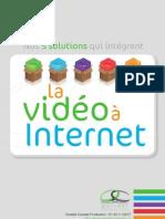 Nos 5 solutions qui intrègrent la vidéo à Internet