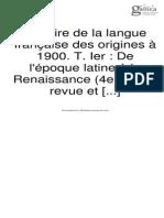 Brunot, Ferdinand Histoire de La Langue Française Des Origines à 1900. T. Ier de l'Époque Latine à La Renaissance