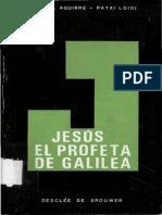 Aguirre Monasterio Rafael Y Loidi Patxi - Jesus El Profeta de Galilea