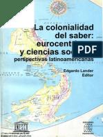 Lander, Quijano y Otros - La Colonialidad Del Saber. Eurocentrismo y Ciencias Sociales
