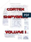 Cortex Shipyards, Volume 1