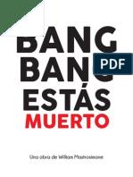 Bang Bang- Estás Muerto