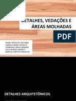 Apresentação Detalhes, Vedações e Áreas Molhadas-1