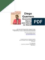 Guerrero Diego - Economia No Liberal Para Liberales