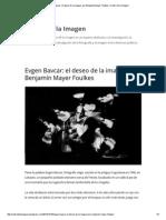 Evgen Bavcar_ El Deseo de La Imagen, Por Benjamín Mayer Foulkes _ Centro de La Imagen